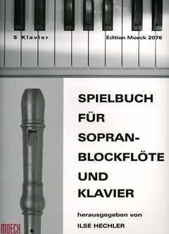 SPIELBUCH - arrangiert für Sopranblockflöte - Klavier [Noten/Sheetmusic] Komponist : HECHLER ILSE