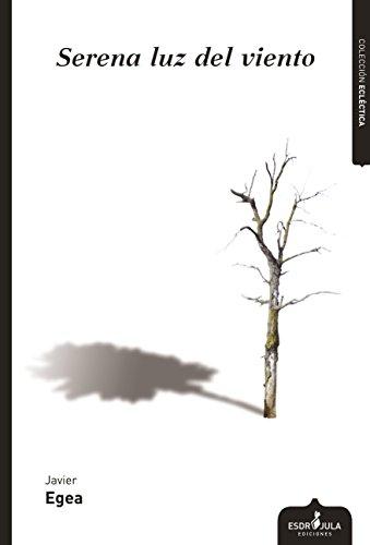 Serena luz del viento por Javier Egea