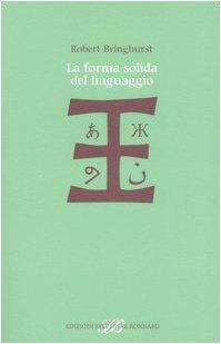 La forma solida del linguaggio. Saggio su scrittura e significato