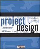 eBook Gratis da Scaricare Project design Il manuale sui migliori metodi internazionali di gestione degli investimenti Con CD ROM (PDF,EPUB,MOBI) Online Italiano