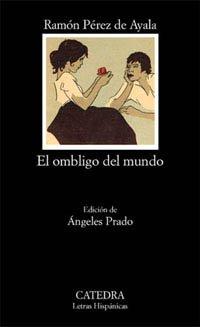 El ombligo del mundo (Letras Hispánicas) por Ramón Pérez de Ayala