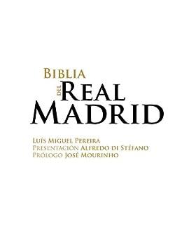Biblia del Real Madrid de [Pereira, Luis Miguel]