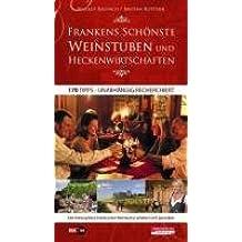 Frankens schönste Weinstuben und Heckenwirtschaften: 170 Tipps - unabhängig recherchiert