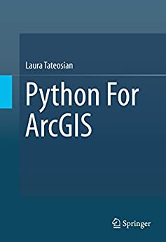 Python For ArcGIS by [Tateosian, Laura]