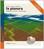 Image de La pianura. Geologia suoli e ambienti in Emilia-Romagna