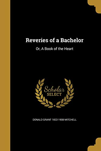REVERIES OF A BACHELOR - 9781373751997