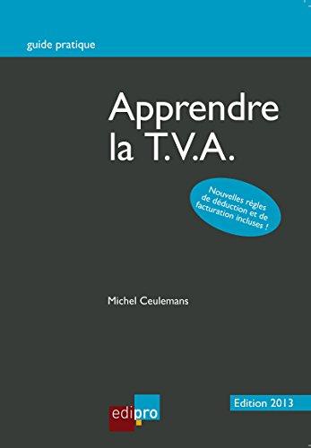 Apprendre la T.V.A.: Décrypter et comprendre les enjeux de la T.V.A. belge