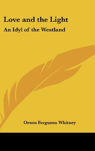 Love and the Light: An Idyl of the Westland