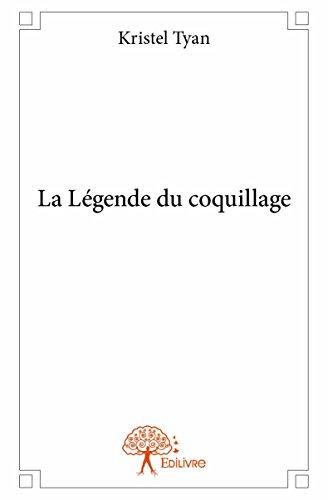 La Légende du Coquillage par Kristel Tyan