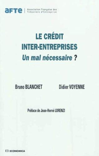 Le crédit inter-entreprises : Un mal nécessaire ? par Bruno Blanchet, Didier Voyenne