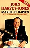 Making it Happen: Reflections on Leadership by John Harvey-Jones (1989-01-26)