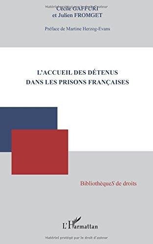 Accueil des Detenus Dans les Prisons Françaises par Julien Fromget