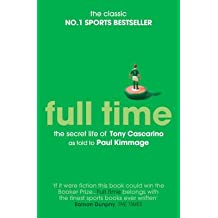 [(Full Time: The Secret Life of Tony Cascarino)] [ By (author) Paul Kimmage ] [February, 2013]
