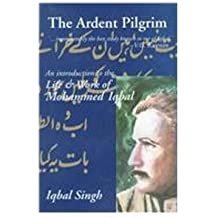 The Ardent Pilgrim: An Introduction to the Life and Works of Mohammed Iqbal