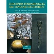 Conceptos fundamentales del lenguaje escultórico (Bellas Artes)