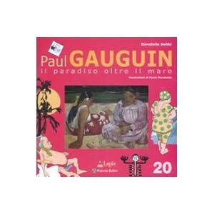 Paul Gauguin. Il paradiso oltre il mare