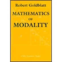 Mathematics of Modality (Center for the Study of Language and Information Publication Lecture Notes) by Robert Goldblatt (1993-10-01)