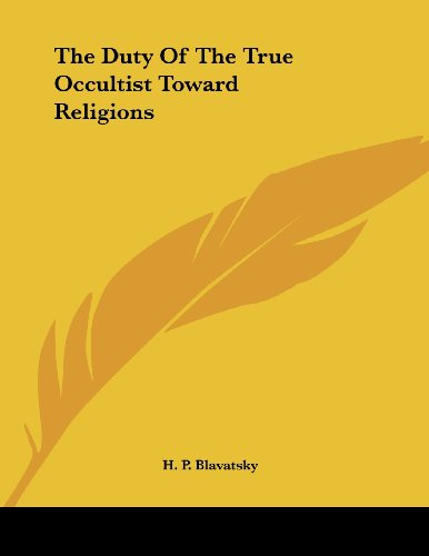 The Duty of the True Occultist Toward Religions