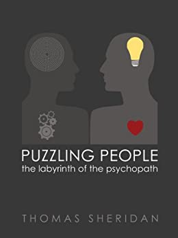 Puzzling People: The Labyrinth of the Psychopath by [Sheridan, Thomas]