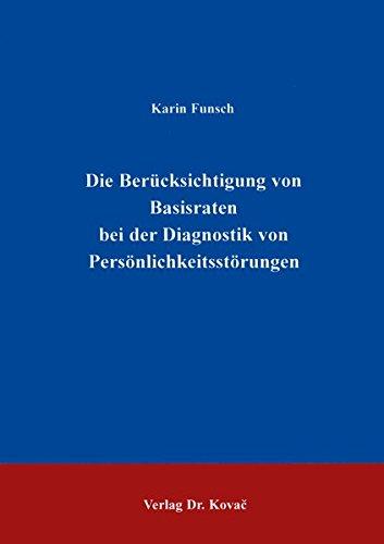 Die Berücksichtigung von Basisraten bei der Diagnostik von Persönlichkeitsstörungen (Studienreihe Psychologische Forschungsergebnisse)