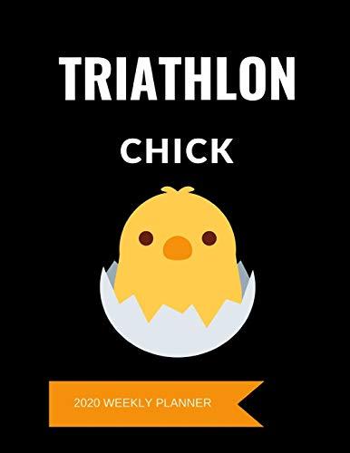 Triathlon Chick 2020 Weekly Planner: A 52-Week Calendar For Athletes