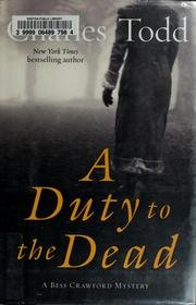 A DUTY TO THE DEAD: A BESS CRAWFORD MYSTERY By Todd, Charles (Author) Hardcover on 25-Aug-2009
