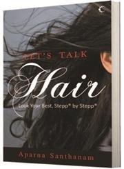 Let's Talk Hair: Look Your Best, Stepp by Stepp