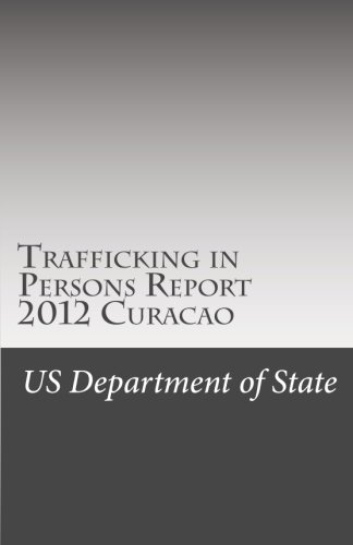 Trafficking in Persons Report 2012 Curacao