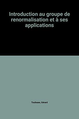 Introduction au groupe de renormalisation et à ses applications