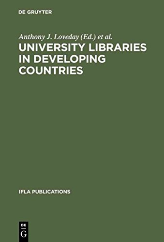 [University Libraries in Developing Countries: Structure and Function in Regard to Information Transfer for Science and Technology. Proceedings of the IFLA/Unesco Pre-Session Seminar for Librarians from Developing Countries, Munchen, August 16-19, 1983] (By: Anthony J. Loveday) [published: September, 1986]