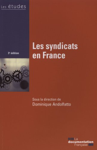 Les syndicats en France - 3e édition