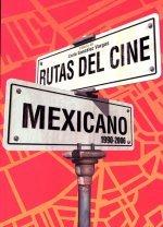 Los Rutas Del Cine Mexicano Contemporaneo 1990 - 2006 por Carla Gonzalez Vargas
