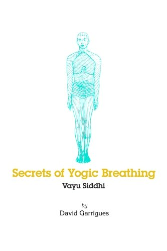 Secrets of Yogic Breathing: Vayu Siddhi