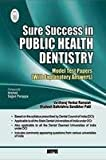 Sure Success In Public Health Dentistry(Model Test Papers With Explanatory Answers)