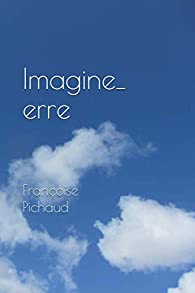 Imagine-erre par Françoise Pichaud