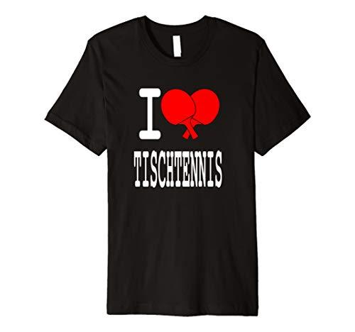 I Love Tischtennis T-Shirt I Geschenk für Tischtennisspieler