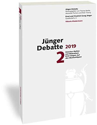 """Jünger-Debatte: Band 2 (2019): Zwischen Mythos und Widerstand - Ernst Jüngers """"Auf den Mamorklippen"""""""