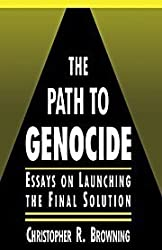 The Path to Genocide: Essays on Launching the Final Solution (Canto) by Christopher R. Browning (1992-06-26)