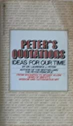 Peter's Quotations: Ideas for Our Time by Dr. Peter Laurence J. (1979-12-23)