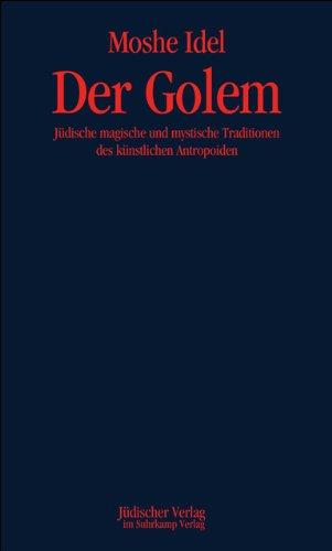 Der Golem: Jüdische magische und mystische Traditionen des künstlichen Anthropoiden
