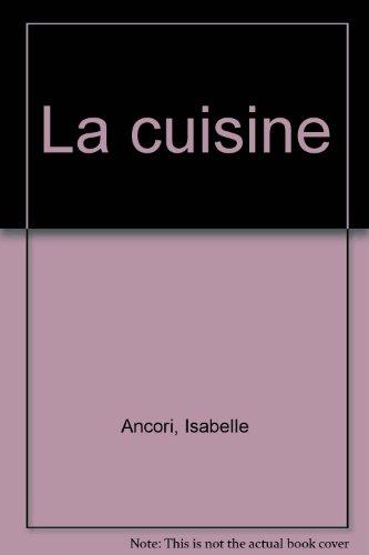 La cuisine par Isabelle Ancori