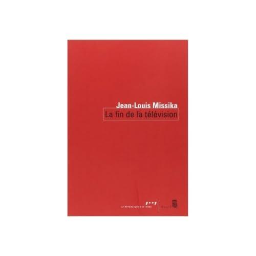 La fin de la télévision de Jean-Louis Missika ( 9 mars 2006 )