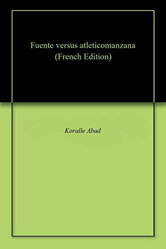 Fuente versus atleticomanzana (French Edition)
