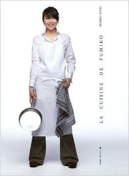 La cuisine de Fumiko : Grand prix  Eugnie Brazier 2009  et Grand prix  Gourmand World Cook book Awards 2009 , meilleur livre de cuisine asiatique de Fumiko Kono ,Franois-Rgis Gaudry ,Phuong Pfeufer ( 9 septembre 2009 )