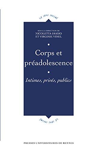 Corps et préadolescence: Intimes, privés, publics par Virginie Vinel