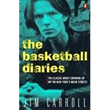[The Basketball Diaries] (By: Jim Carroll) [published: July, 1987]
