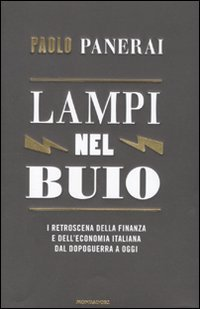 lampi-nel-buio-i-retroscena-della-finanza-e-delleconomia-italiana-dal-dopoguerra-a-oggi