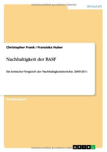 Nachhaltigkeit der BASF: Ein kritischer Vergleich der Nachhaltigkeitsberichte 2009-2011