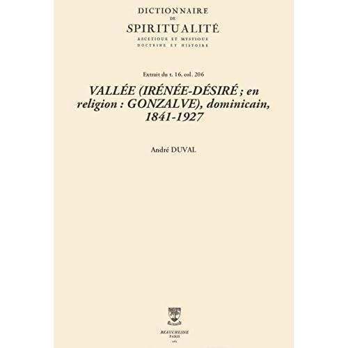 VALLÉE (IRÉNÉE-DÉSIRÉ; en religion: GONZALVE), dominicain, 1841-1927 (Dictionnaire de spiritualité)