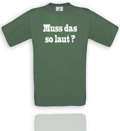 MUSS DAS SO LAUT…T-Shirt Größe XL - Olive/Weiss